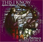 This I Know: Ageless Hymns of Faith(2007)
