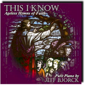 This I Know:<br/>Ageless Hymns of Faith